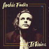 Archie Faulks - It Rains