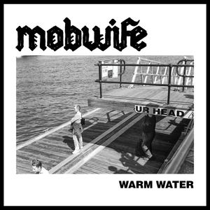 Mob Wife - Warm Water