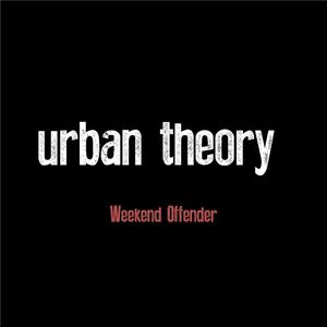 Urban Theory - Weekend Offender