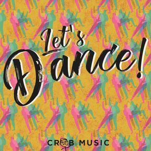 CROB Music - Let's Dance!
