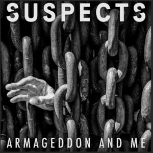 Suspects - Armageddon And Me.