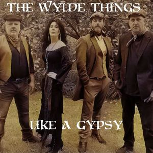 The Wylde Things - Like A Gypsy