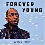 Wesss Henry - Forever Young