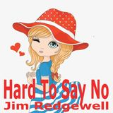 Jim Redgewell - Hard To Say No
