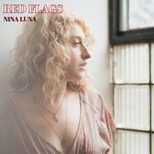 Nina Luna - Red Flags