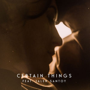 Lyves - Certain Things Feat. Jalen Santoy