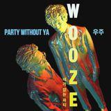 WOOZE - Party Without Ya