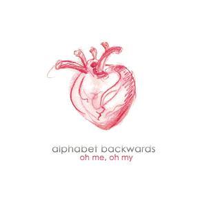 alphabet backwards - oh me, oh my