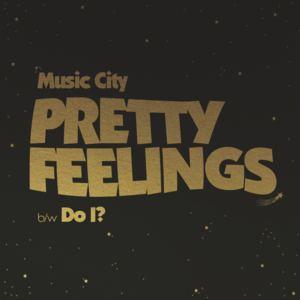 Music_City - Pretty Feelings