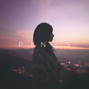 PINES - PINES - I've Been Waiting