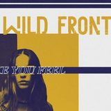 Wild Front - Make You Feel