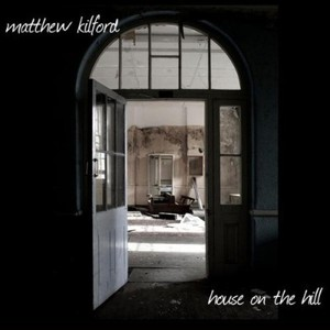 Matthew Kilford - House on the Hill