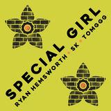 Ryan Hemsworth - Ryan Hemsworth 'Special Girl' (ft. SK & Tomggg) single (Last Gang Records)