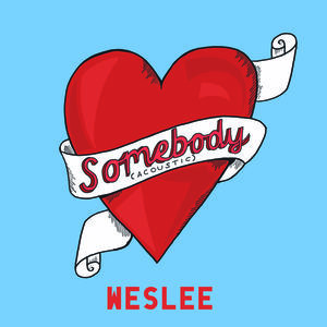 Weslee - Somebody (Acoustic)