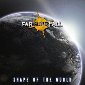 Far Suns Fall - Shape of the World