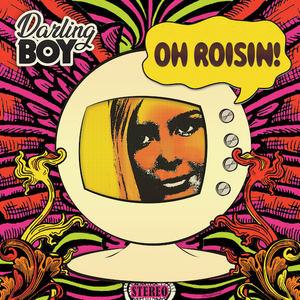 Darling BOY - Oh Roisin!