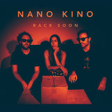 Nano Kino - Back Soon