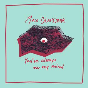 Max Blansjaar - You're Always On My Mind