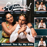 STANDAARD - Without You By My Side