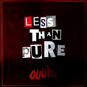 OVVLS - LESS THAN PURE