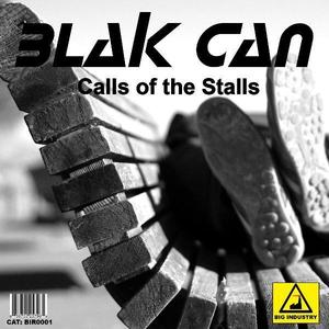 Blak Can - Calls of The Stalls