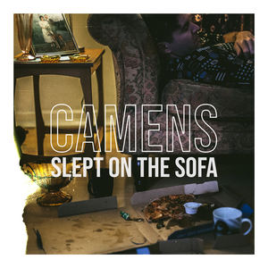 Camens - Slept On The Sofa