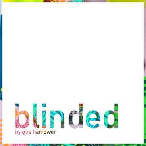 Gus Harrower - Blinded