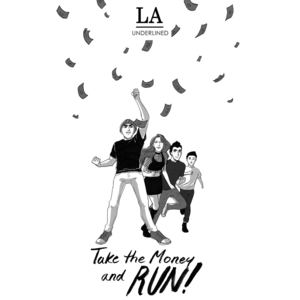 LA Underlined - Take the Money and Run