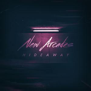 New Arcades - Hideaway