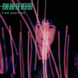 Yumi And The Weather - Find Another