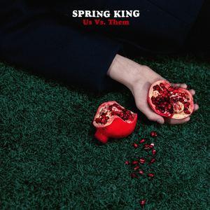 Spring King - Us Vs. Them