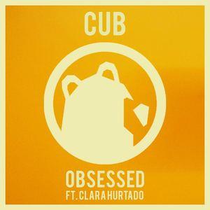 CUB - Obsessed ft. Clara Hurtado