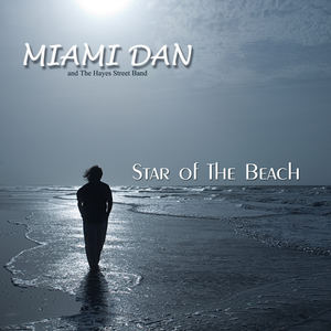 Miami Dan & the Hayes Street Band - Star of the Beach