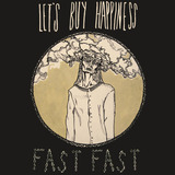 Let's Buy Happiness - fast fast
