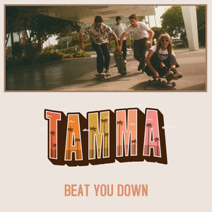 TAMMA - Beat You Down