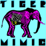 Tiger Mimic - Don't Cover Up My Eyes