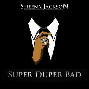 Sheena Jackson    - Super Duper Bad