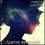 Apollo Junction - Always Remember