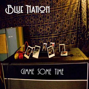 Blue Nation - Gimme Some Time