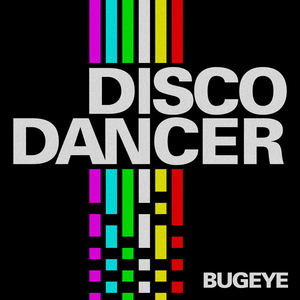 Bugeye - Disco Dancer