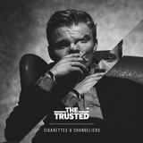 THE TRUSTED - Cigarettes and Chandeliers