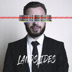 Landslides - I Want