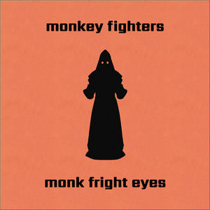Monkey Fighters - Monk Fright Eyes