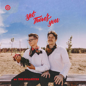 The Bullseyes - Yet There's You