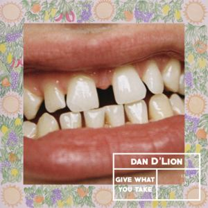 Dan D'Lion - Give What You Take
