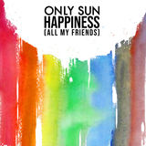 Only Sun - Happiness (All My Friends)