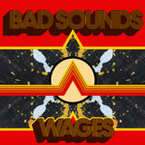Bad Sounds - Wages