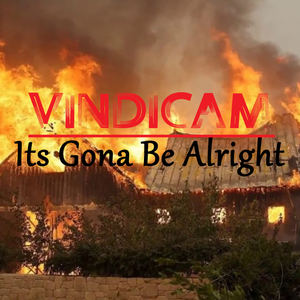 Vindicam - Its gonna Be Alright