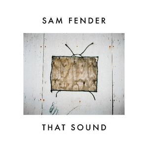Sam Fender - That Sound