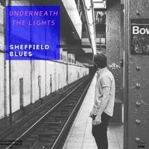 Underneath The Lights - Sheffield Blues
